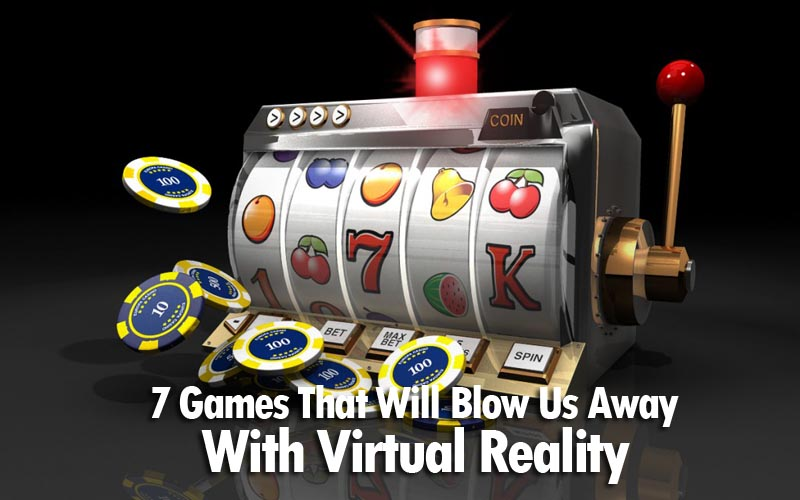 With Virtual Reality