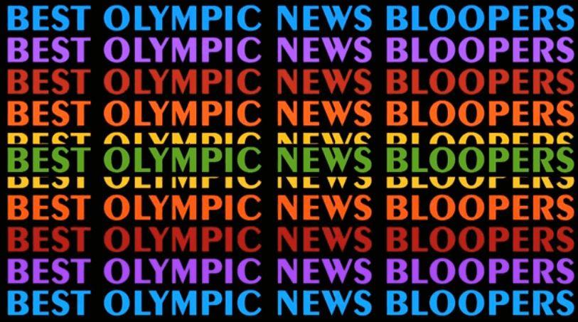 Olympics News Bloopers