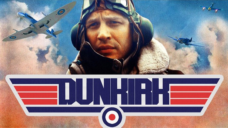 DUNKIRK and TOP GUN