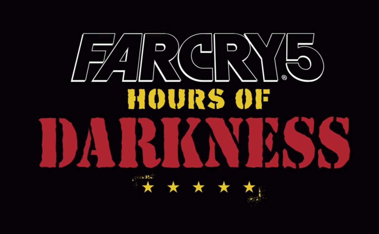 Far Cry 5_ Hours of Darkness