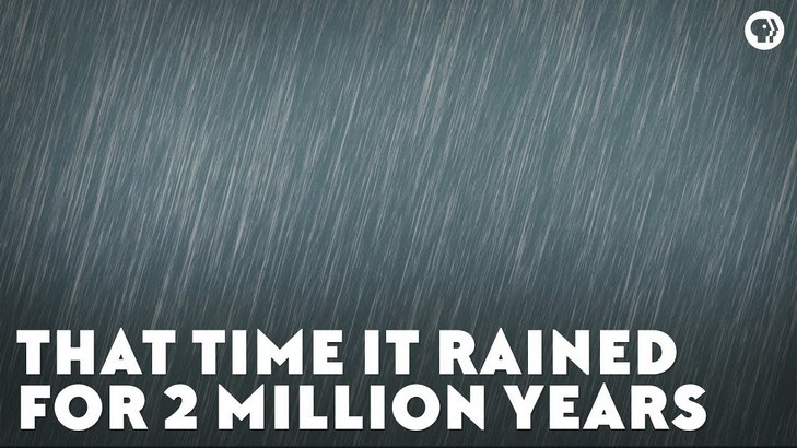 That's Why Rain Constantly Fell for Two Million Years