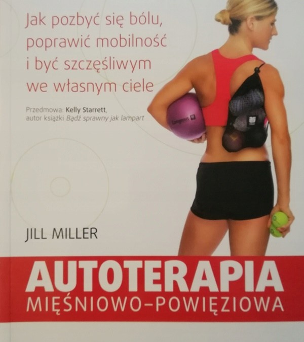 """""""Autoterapia mięśniowo-powięziowa"""" Jill Miller"""