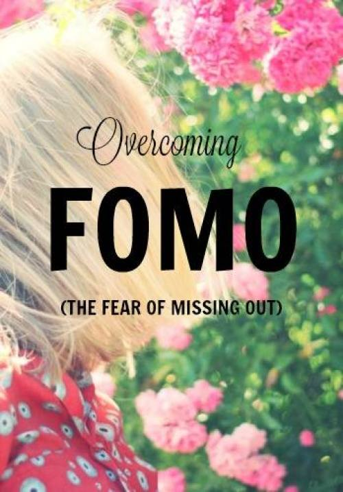 Overcoming FOMO (The Fear of Missing Out)