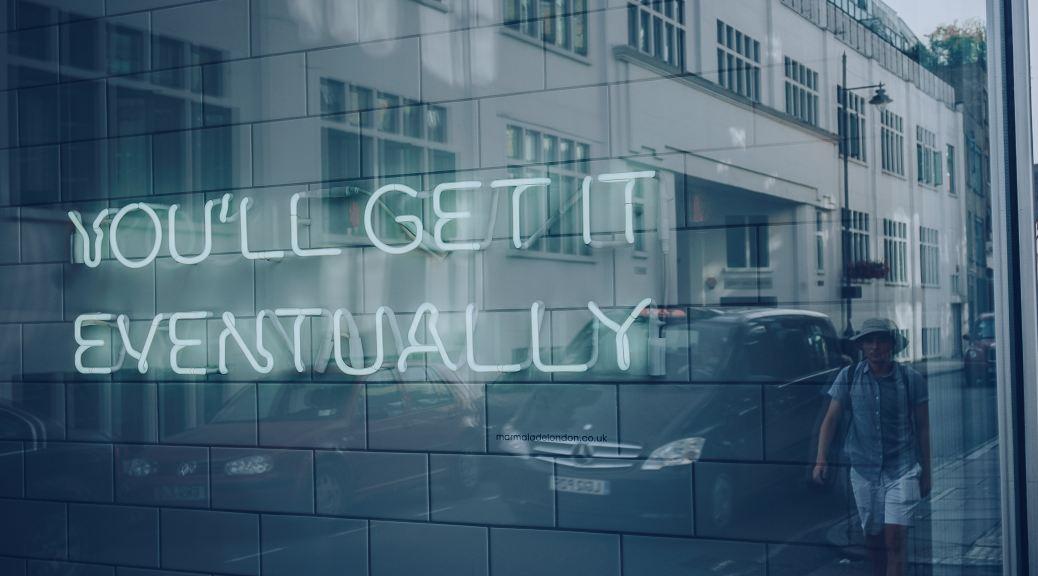 You'll Get It Eventually - Nigel Tadyanehondo - Unsplash