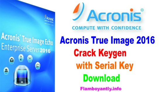 Acronis True Image 2016 Crack Keygen with Serial Key Download