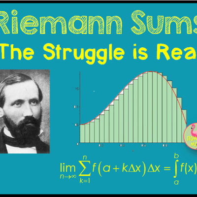 Riemann Sums – The Struggle is Real!