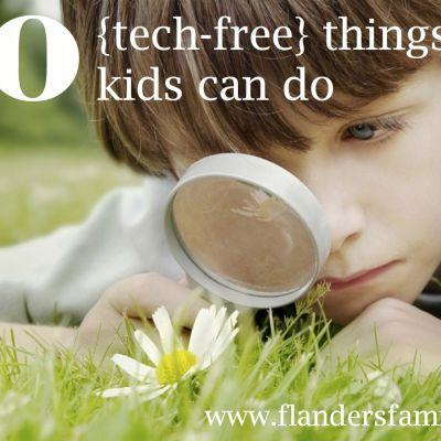 10 {Tech-Free} Things Kids Can Do