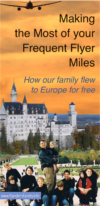 Our family flew free: 7 easy ways to earn free airfare to Europe... or anywhere else in the world (www.flandersfamily.info)