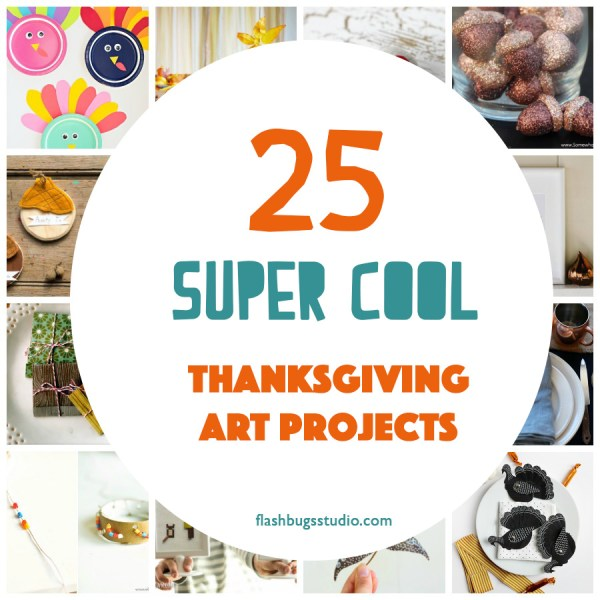 flash-bugs-studio-25-super-awesome-thanksgiving-projects-copy