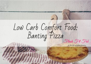 Low Carb Comfort Food: Banting Pizza