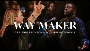 Music: Darlene Zschech & William McDowell – Way Maker
