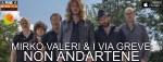 NON ANDARTENE - nuovo singolo per i romani Mirko Valeri & I Via Greve