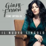 COME UN'ORA FA – Giusy Ferreri e un singolo tra l'amore e il desiderio