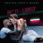 PA' TI + LONELY – pubblicato il videoclip ufficiale