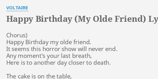 Happy Birthday My Olde Friend Lyrics By Voltaire Chorus Happy Birthday My