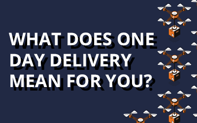 What Does One Day Delivery Mean for You?