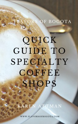 Flavors of Bogota Quick Guide to Specialty Coffee Shops