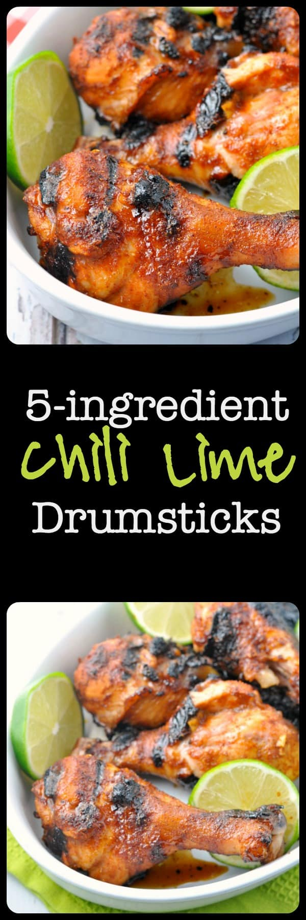 Quick and easy: chili, lime, garlic, honey. Keep it simple, but make it delicious! These 5-Ingredient Chili Lime Drumsticks make a quick and easy weeknight meal served with a salad. This recipe uses ingredients that you'll have on hand.