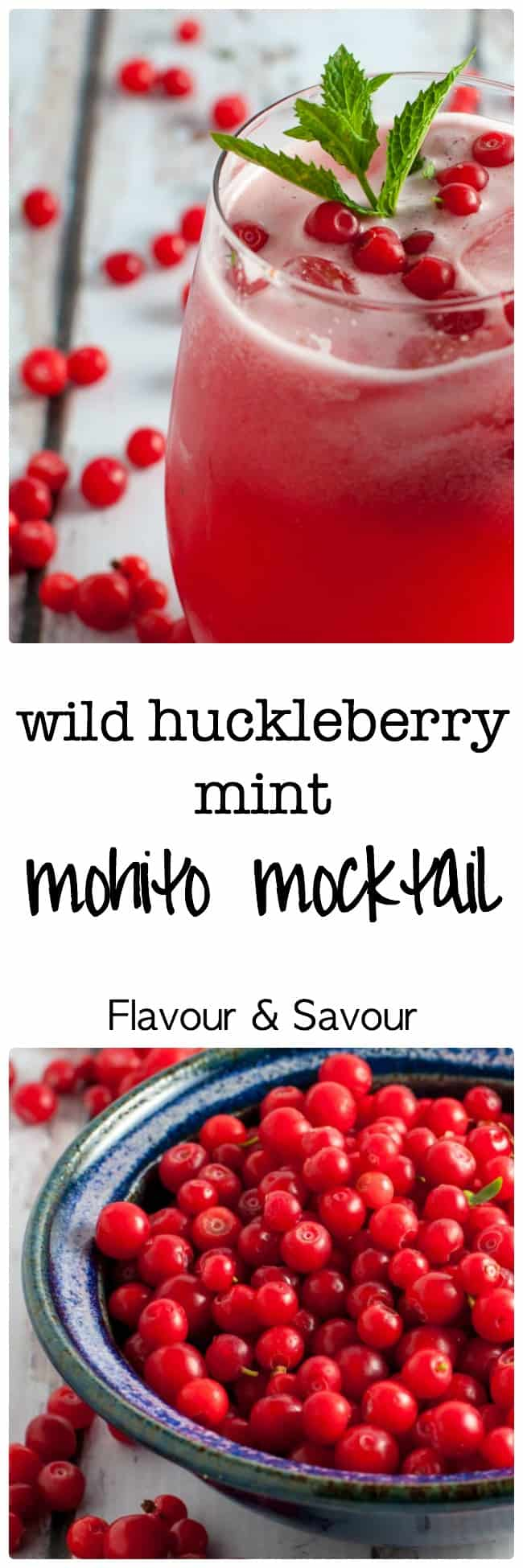 Wild Huckleberry Mint Mohito Mocktail (or make it a cocktail!) This refreshingly sweet and tart sparkling cocktail is delicately flavoured with mint and lime.. |www.flavourandsavour.com
