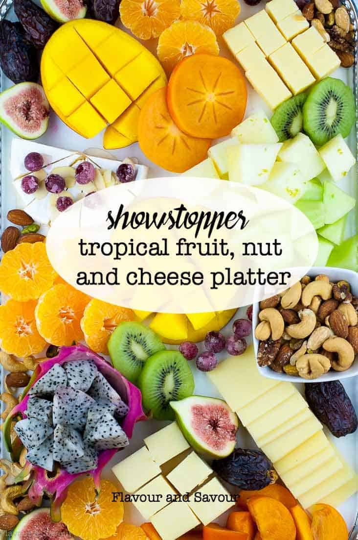 This Tropical Fruit Nut and Cheese Platter of exotic fruits assorted cheeses and mixed  sc 1 st  Flavour and Savour & Showstopper Tropical Fruit Nut and Cheese Platter - Flavour and Savour