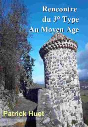 Histoire d'Ovnis au Moyen-âge - histoire de Patrick Huet