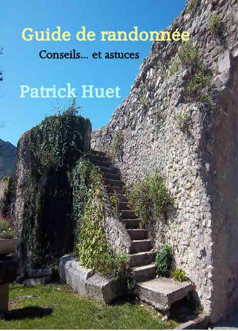 Guide de randonnée par Patrick Huet