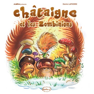Châtaigne et les Zombinions - couverture (Dessin : Denis Lapierre) - Flibusk