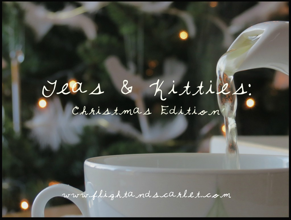 Teas & Kitties: Christmas Edition // Dec 28 2015 | www.flightandscarlet.com