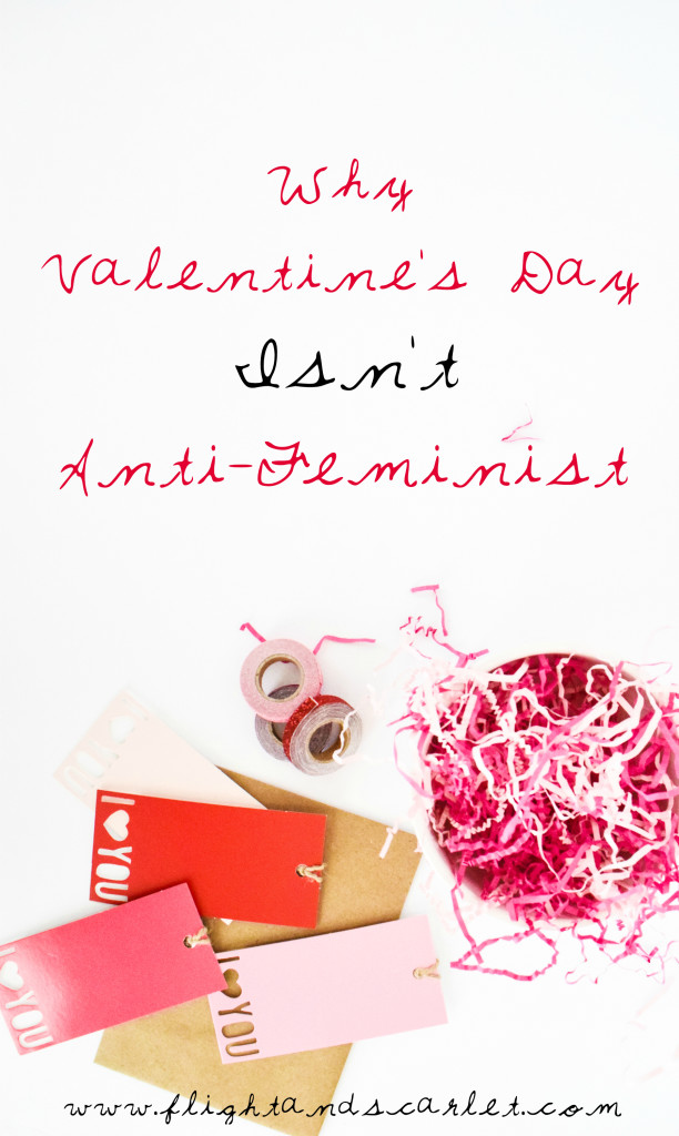 I believe in gender equality and I believe that with all my heart. But Valentine's Day isn't anti-feminist or misogynistic unless you treat it that way. | Why Valentine's Day Isn't Anti-Feminist | www.flightandscarlet.com