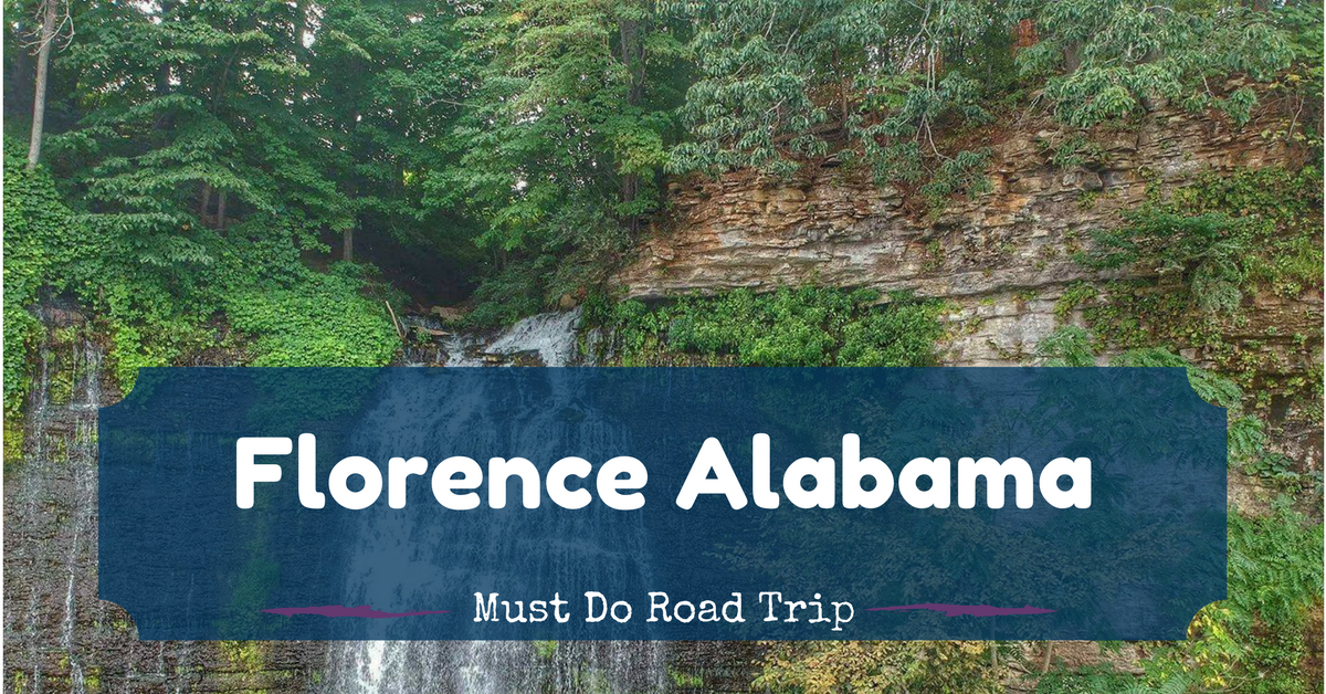 14 Reasons to Road Trip to Florence Alabama