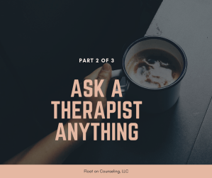 ask a therapist, about therapy, how long does therapy last, finding a therapist, find a counselor, male therapist, tampa therapist, counseling in tampa, counselor carrollwood, carrollwood counseling