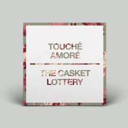 Touche-Amore---The-Casket-Lottery---split