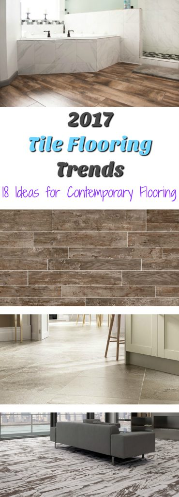 Popular Tile Flooring 2017 Part - 35: 2017 Tile Flooring Trends: Update Your Home In Style With These Tile  Flooring Trends That