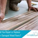 Should You Repair Or Replace Water Damaged Wood Floors