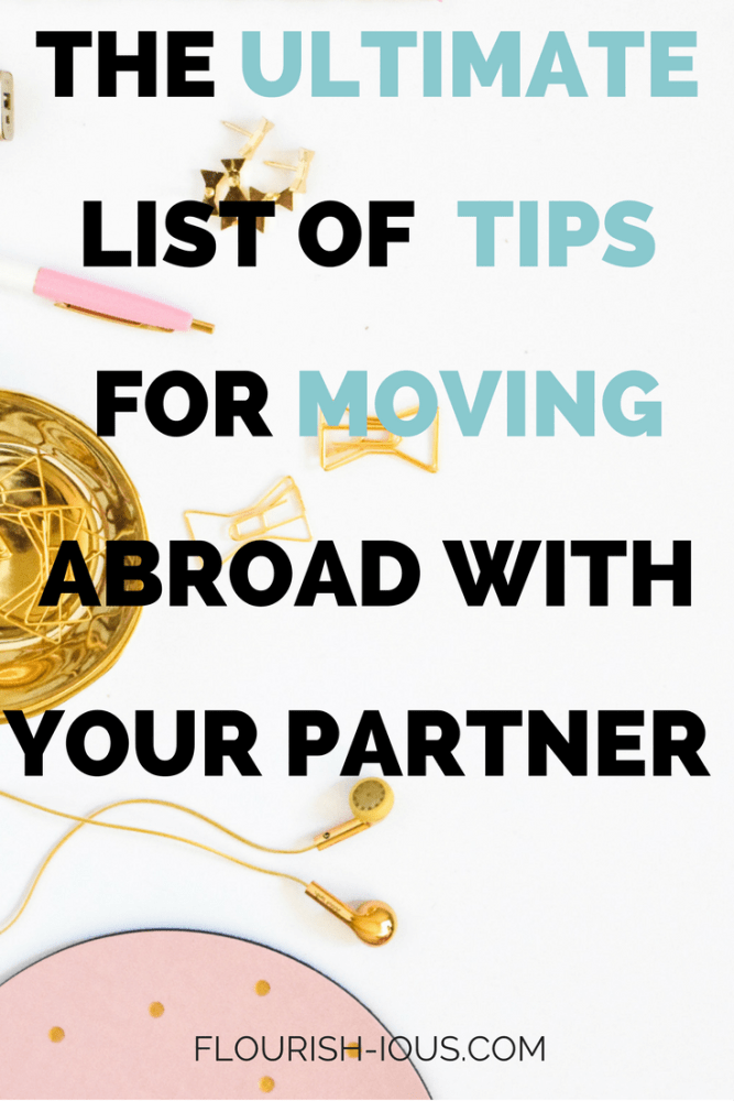 So you and you significant other have just arrived back from a trip abroad and now you have the case of the wanderlust bug. You've perhaps dabbled with the idea of moving to a new country but weren't sure how to go about it. Moving abroad Is more than just making packing lists and packing up your suitcases and hoping for adventure. Here is a list of useful tips for moving abroad with you significant other, from people who have moved countries together twice. Post by Flourish-ious.com