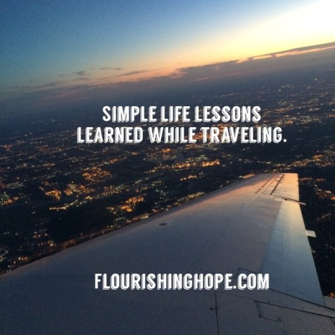 Simple Life Lessons Learned While Traveling Flourishing Hope Counseling