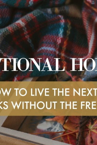 Intentional Holidays: How to Live the Next 5 Weeks without the Frenzy