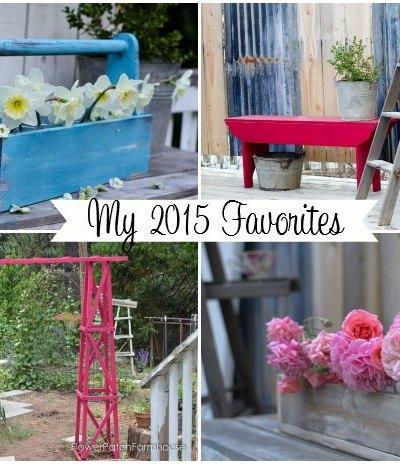 My 2015 favorite posts, what fun we had! FlowerPatchFarmhouse.com