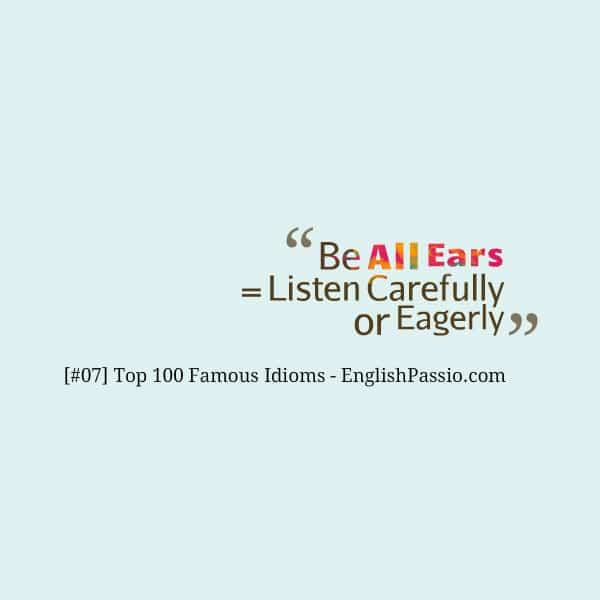 Idiom 07 be all ears