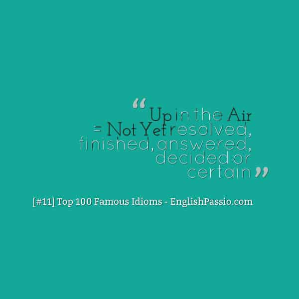 Idiom 11 up in the air