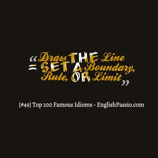 Idiom 49 draw the line
