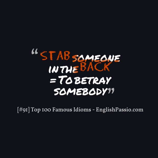 Idiom 91 Stab someone in the back