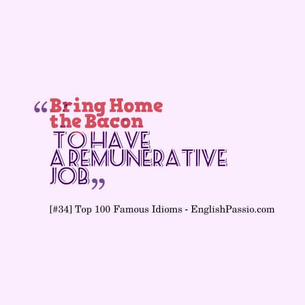 idiom 34 bring home the bacon