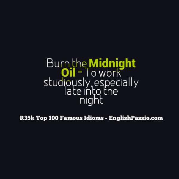 idiom 35 to burn the midnight's oil