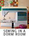 a guide to sewing in your dorm room