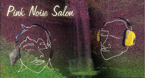 Pink Noise Salon