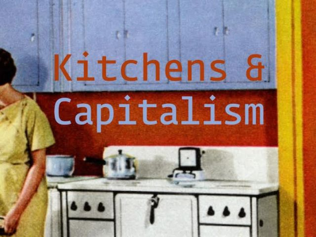 kitchens & capitalism