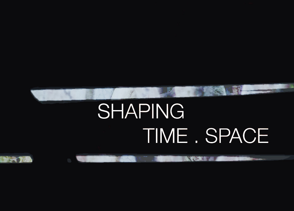 Shaping Time . Space
