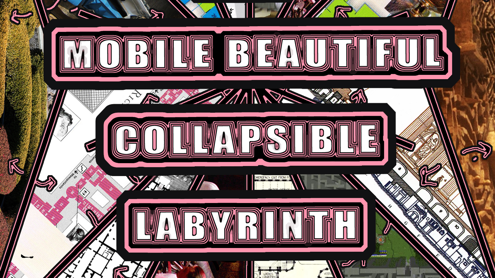 Major Exhibition : The Endless And Mobile Beautiful Collapsible Labyrinth