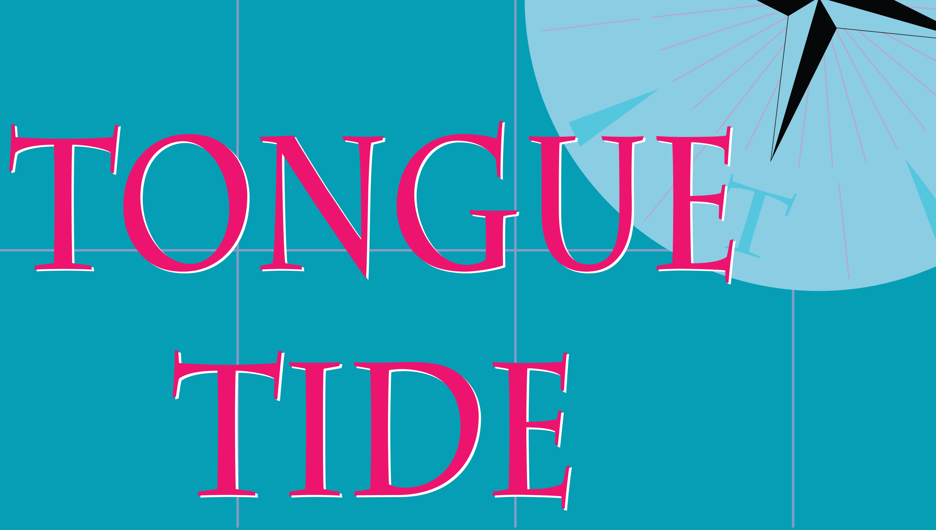 Flux Major Exhibition: Tongue Tide